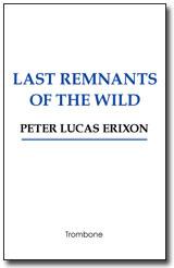 Last Remnants of the Wild av Peter Lucas Erixon
